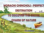 Morachi Chincholi : Perfect Destination to Discover The Exotic Charm Of Nature