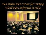 Best online alert service for tracking worldwide conferences in india