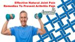 Effective Natural Joint Pain Remedies To Prevent Arthritis Pain
