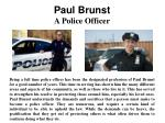 Paul Brunst - A Police Officer