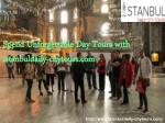 Spend unforgettable day tours with istanbuldaily citytours.com
