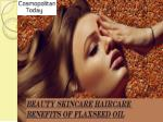 Flaxseed Oil prevents thinning or hair and Hairfall