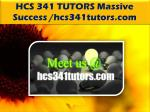 HCS 341 TUTORS Massive Success /hcs341tutors.com