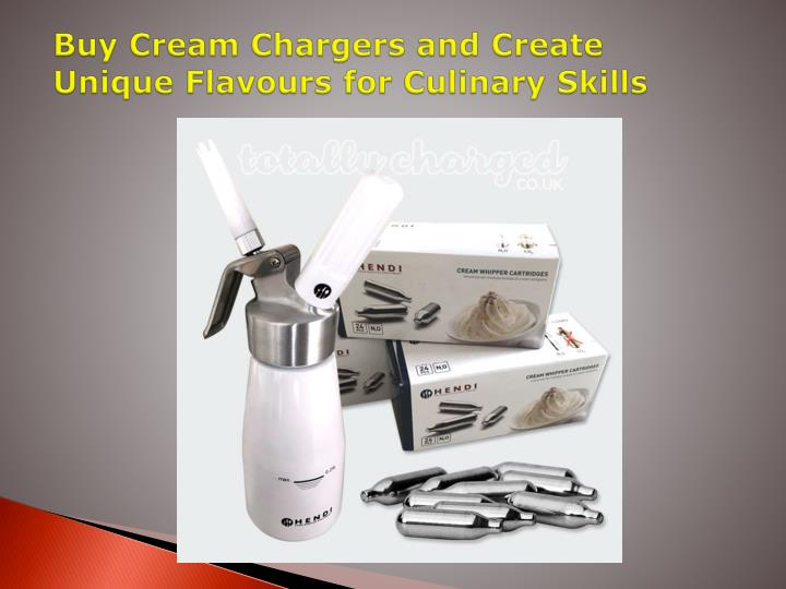buy cream chargers and create unique flavours for culinary skills n.