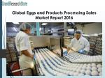 Global Eggs and Products Processing Sales Market Report 2016