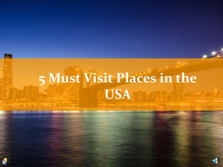 5 must visit places in the usa n.