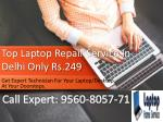 Top Laptop Repair Service Provider In Delhi Only Rs.250 At Onsite