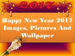 Happy New Year 2017 Images, Pictures And Wallpaper