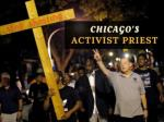 Chicago's activist priest