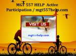 MGT 557 HELP  Active Participation / mgt557help.com