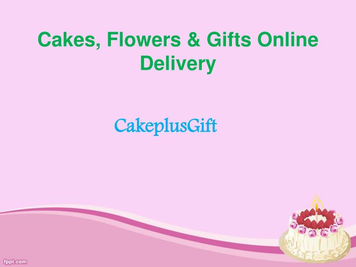 Cakes, Flowers & Gifts Online Delivery
