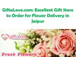 GiftaLove.com: Excellent Gift Store to Order for Flower Delivery in Jaipur