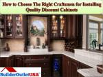 How to Choose The Right Craftsmen for Installing Quality Discount Cabinets