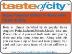 Enjoy Famous Dishes in Kota with Taste of City