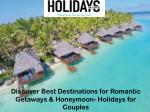 Discover Best Destinations for Romantic Getaways & Honeymoon- Holidays for Couples