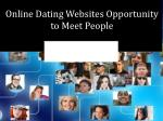 Online Dating Websites Opportunity to Meet People