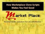 How Marketplace Clone Scripts Makes You Feel Good