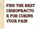 Curing your Pain with Best Chiropractor