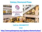 Book your shop now 9555807777 Galaxy Diamond Plaza