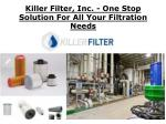 Killer Filter, Inc. - One Stop Solution For All Your Filtration Needs