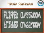 Flipped Classroom - EdTechReview (ETR)