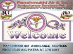 Now in your cities India's Affordable Cost and Reliable Air Ambulance Services from Delhi by Panchmukhi