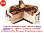 Bakery and Confectionery products manufacturers in Delhi