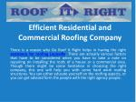 Efficient Residential and Commercial Roofing Company