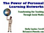 The Power of Personal Learning Networks: Transforming Our Teaching Through Social Media