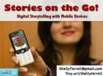Stories on the Go! Digital Storytelling with Mobile Devices