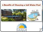 Six Benefits of Choosing a Salt Water Pool