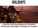 Discover Best Destinations for Romantic Honeymoon Packages - Holidays for Couples