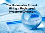 The Undeniable Pros of Hiring a Registered Investment Advisor