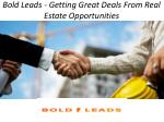 Bold Leads - Getting Great Deals From Real Estate Opportunities