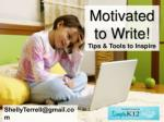Motivated to Write! Tips & Tools to Inspire Our Learners!