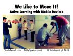 We Like to Move It! Moving Activities with Mobile Devices GAETC13