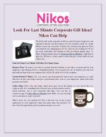 Look For Last Minute Corporate Gift Ideas! Nikos Can Help