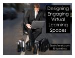 Designing Virtual Learning Environments that Engage Students