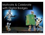 Motivate and Celebrate with Digital Badges