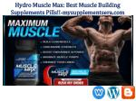 Hydro Muscle Max: Build Bigger Muscles Without More Work!!