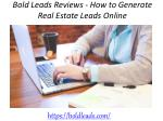 Bold Leads Reviews - How to Generate Real Estate Leads Online