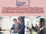 Business Finance Tips Every Business Owner Should Know