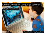Game Based Learning for Language Learners