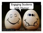 Engaging Students with Humor