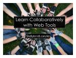 Learn Collaboratively with Web Tools