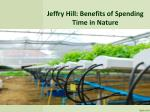 Jeffry Hill: Get Benefits of Nature