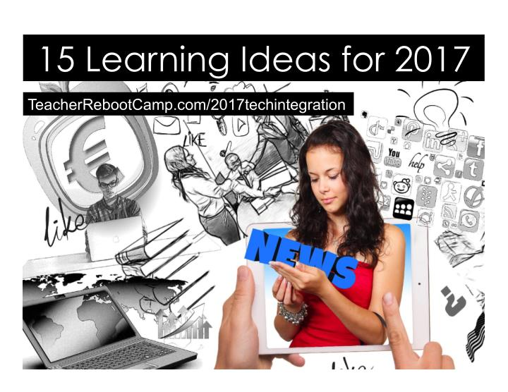 15 learning ideas for 2017 n.