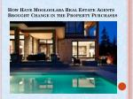 Mooloolaba Real Estate Agents Brought Change in the Property Purchases