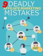 9 Deadly Affiliate Marketing Mistakes That Every Marketer Should Avoid