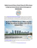 Highly Assured Return Retail Shops & Office Space in Aipl Joy Central Street Sector 66 Gurgaon at 9555031031